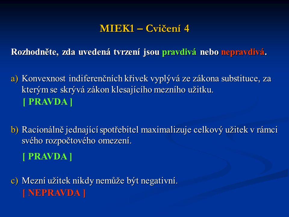 MIEK1 – Cvičení 4 [ PRAVDA ] [ PRAVDA ] [ NEPRAVDA ]